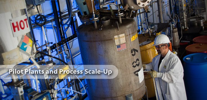 Pilot Plants and Process Scale Up